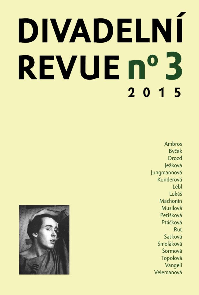 Vyšla Divadelní revue 3/2015 o českém divadle 20. století a Petru Léblovi