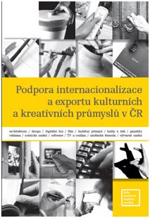 Právě vychází: Podpora internacionalizace a exportu kulturních a kreativních průmyslů v ČR