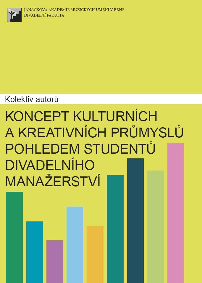 Vyšla kniha Koncept kulturních a kreativních průmyslů pohledem studentů divadelního manažerství