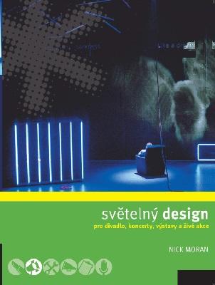 Dotisk knihy Nicka Morana o světelném designu