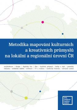 Institut umění – Divadelní ústav vydává certifikovanou metodiku mapování kulturních a kreativních průmyslů na lokální a regionální úrovni ČR