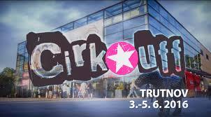V Trutnově začal festival nového cirkusu Cirk-UFF
