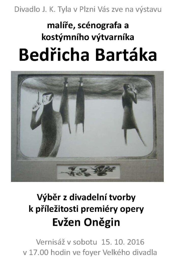 Výstava obrazů malíře, scénografa a kostýmního výtvarníka Bedřicha Bartáka