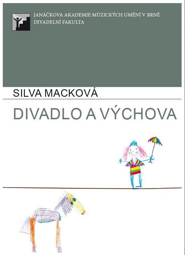 Silva Macková: Divadlo a výchova – publikace