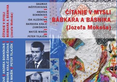 Vyšla monografia Čítanie v mysli bábkara a básnika (Jozef Mokoša)