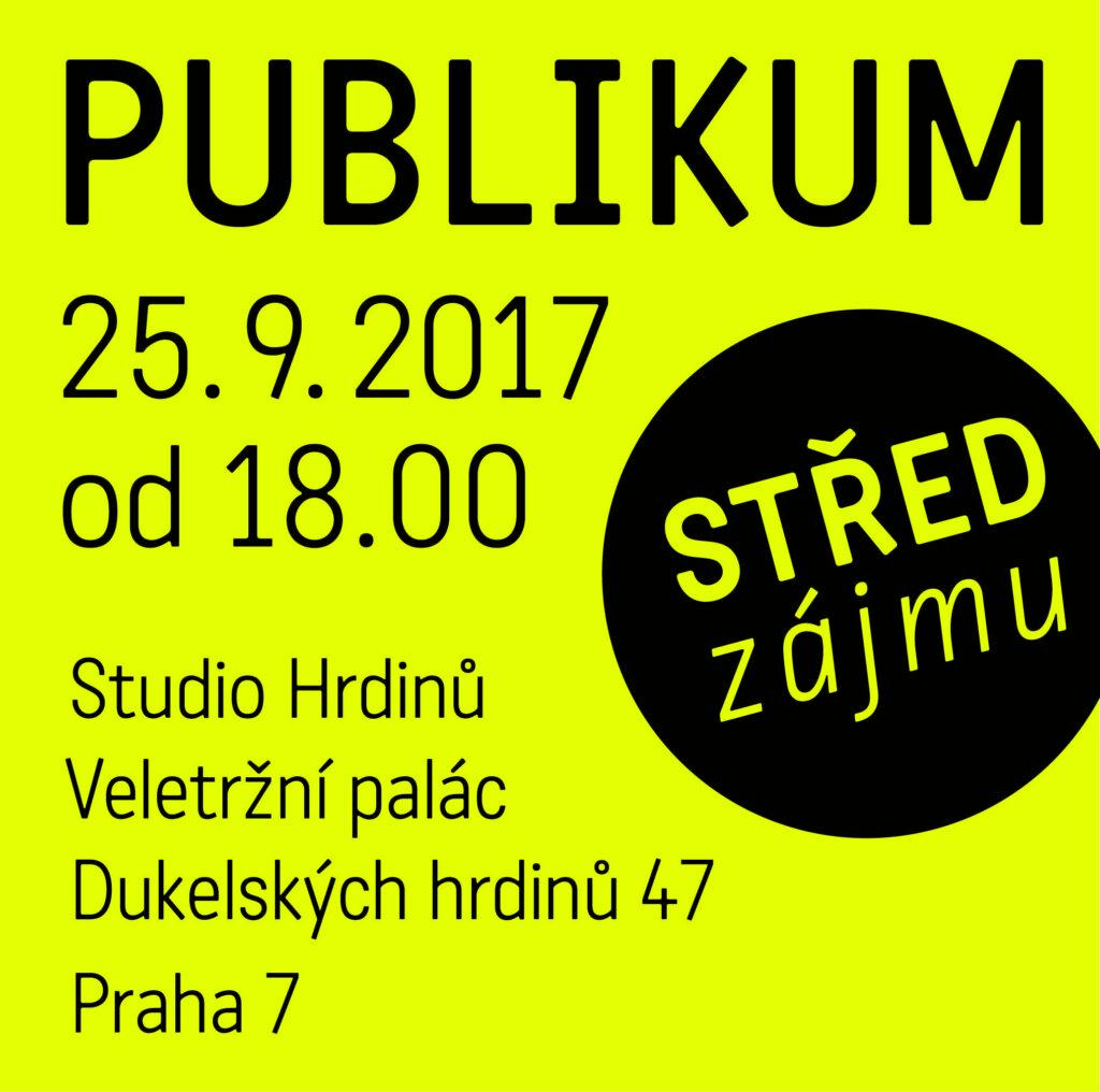 Střed zájmu: PUBLIKUM (25. 9., Studio Hrdinů, Praha)