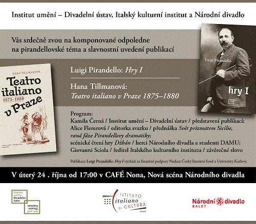 Pozvánka: Slavnostní uvedení publikací Luigi Pirandello: Hry I a Hana Tillmanová: Teatro italiano v Praze 1875–1880
