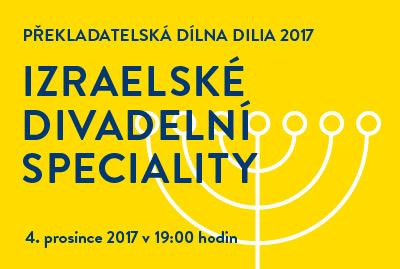Překladatelská dílna DILIA 2017 – zveme na Izraelské divadelní speciality