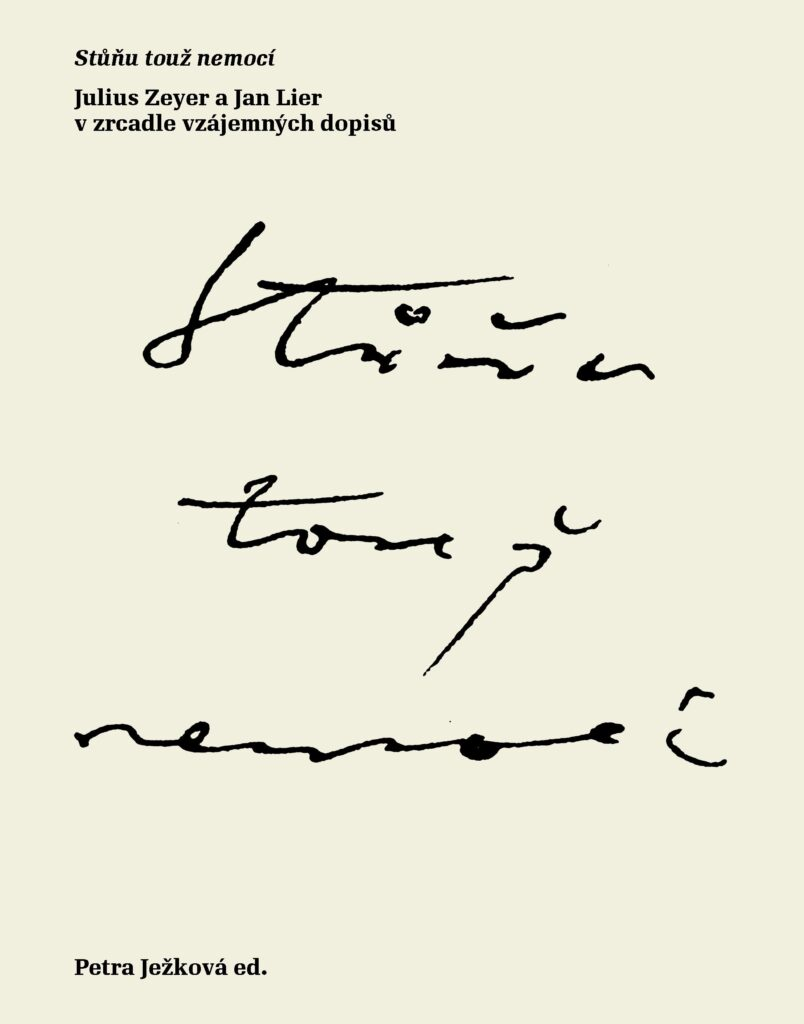 V ediční řadě Nota bene vychází publikace Stůňu touž nemocí. Julius Zeyer a Jan Lier vzrcadle vzájemných dopisů