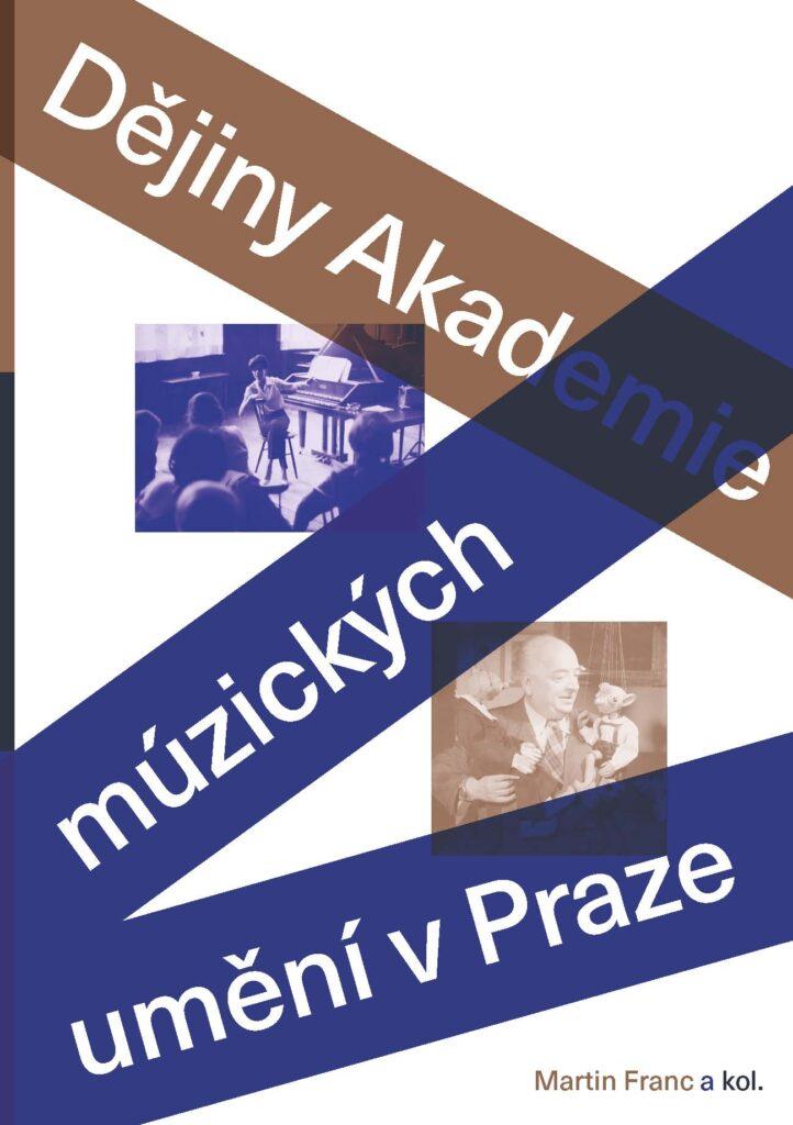 Vyšla publikace Dějiny Akademie múzických umění v Praze