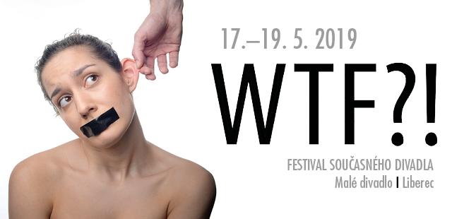 Festival současného divadla WTF?! již po osmé nabídne návštěvníkům nabitý program
