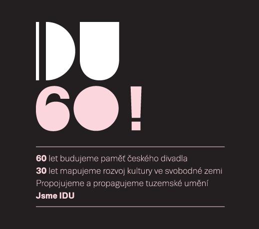 IDU si připomíná 60. výročí od svého založení i 30 let od sametové revoluce. Podzimní program zaměří na téma Divadlo a svoboda