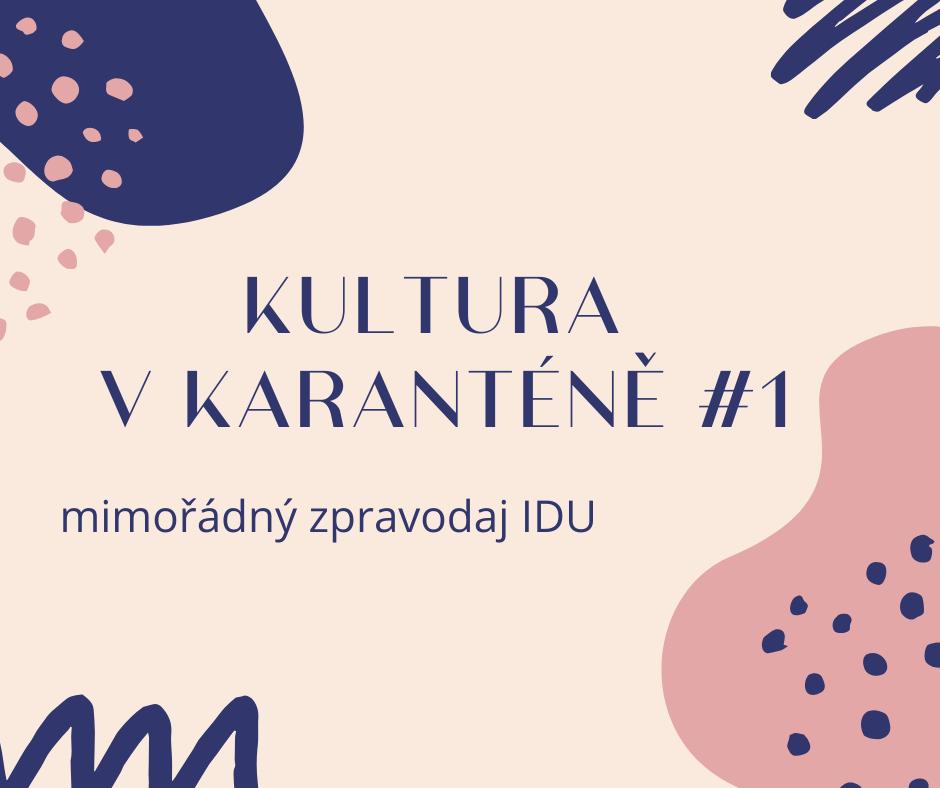 Kultura v karanténě: výsledky průzkumu IDU