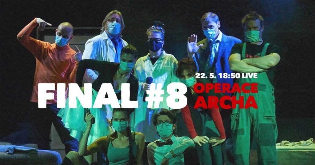 Divadlo F. X. Šaldy umožní vidět závěrečný díl online seriálu Operace Archa části diváků naživo