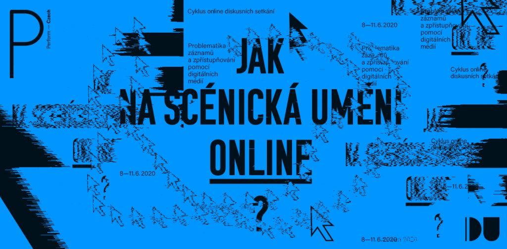 Jak na scénická umění online