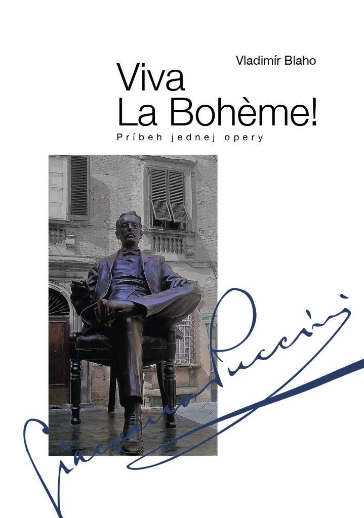 Vyšla publikace Vladimíra Blaha: Viva La Bohème! Príbeh jednej opery
