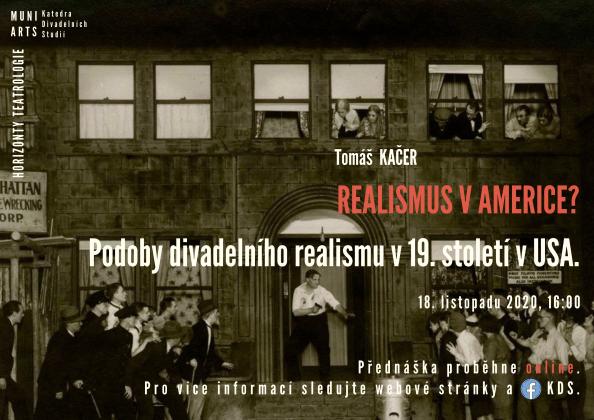 Pozvánka na přednášku – Horizonty teatrologie: Tomáš Kačer o realismu v Americe