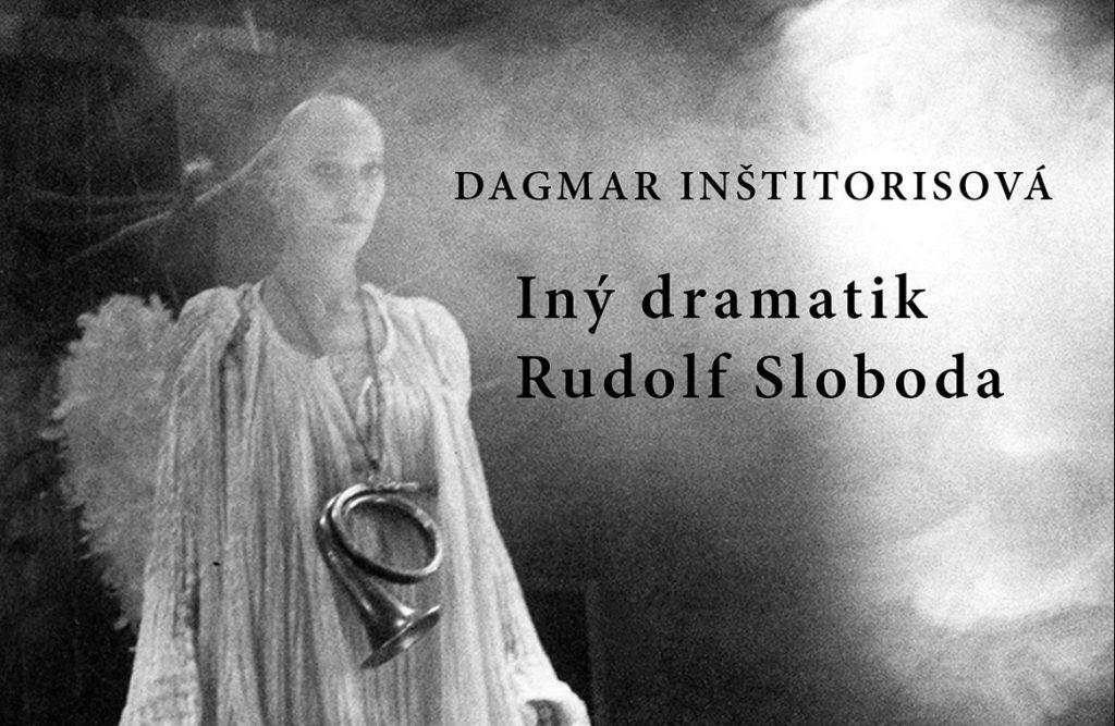 Vyšla monografia Iný dramatik Rudolf Sloboda