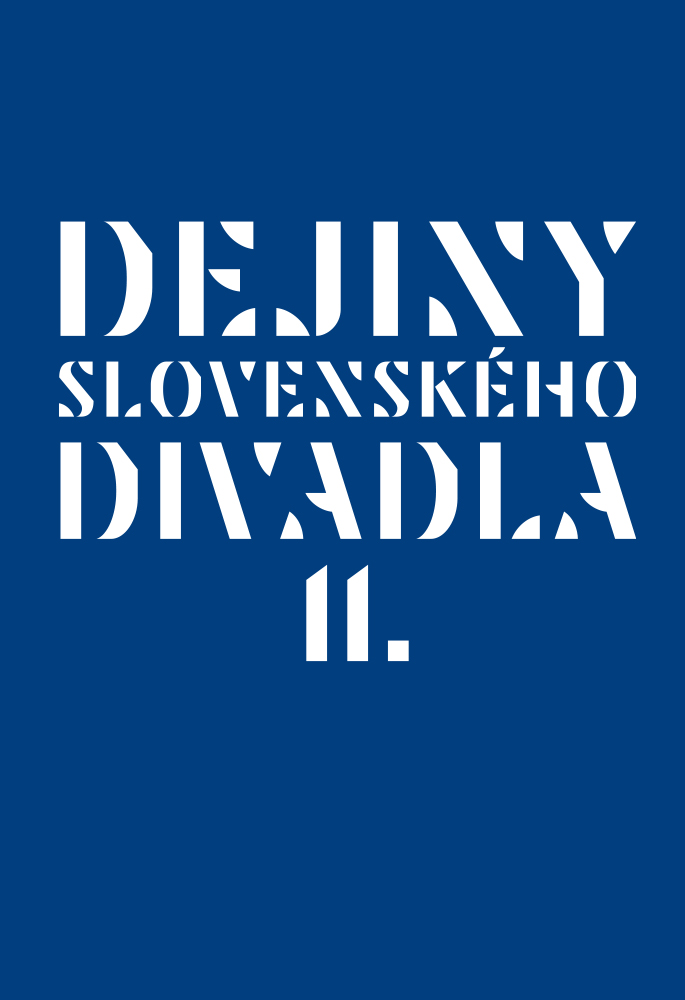 Divadelný ústav vydal očakávanú publikáciu Dejiny slovenského divadla II. (1948 – 2000)