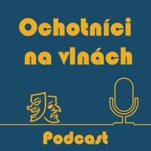Nový divadelní podcast Ochotníci na vlnách