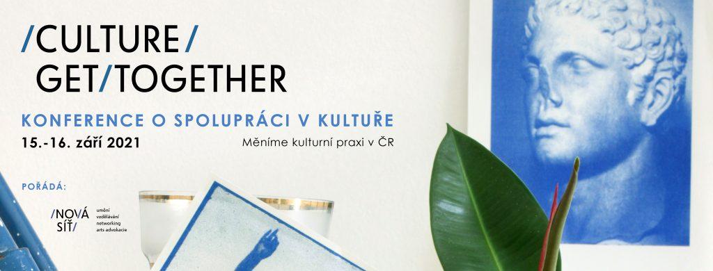 Culture Get-Together 2021: konference o spolupráci v kultuře