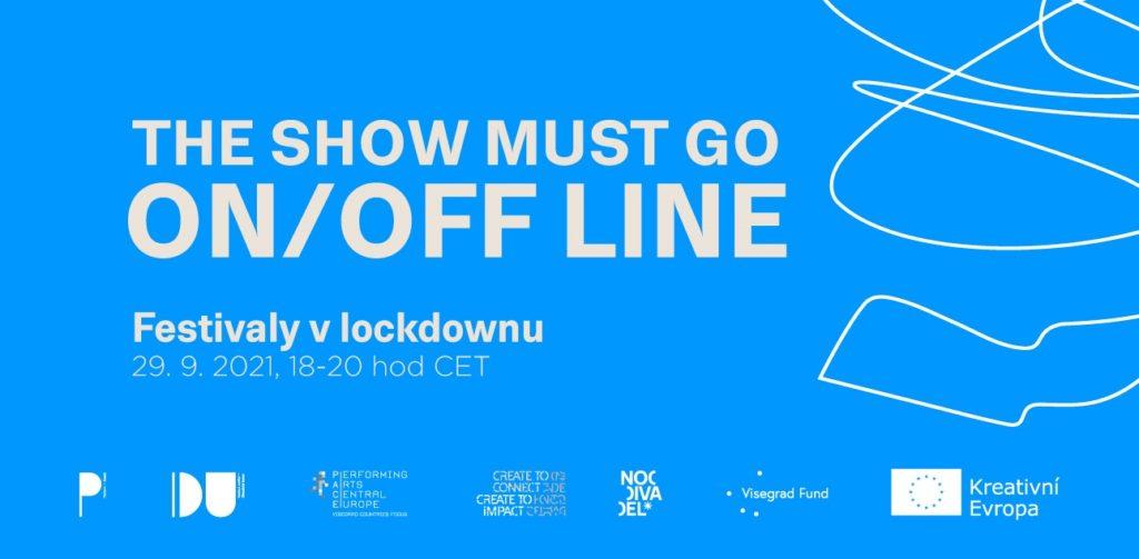 """Další z řady mezinárodních diskusí The Show Must Go ON/OFFline se zaměří na téma """"Festivaly v lockdownu"""""""